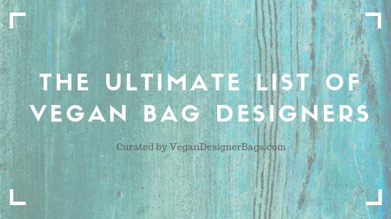 The Ultimate List of Vegan Designer Bag Brands